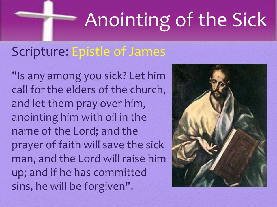 This Sacrament may be received during times of sickness in your life (more than once).