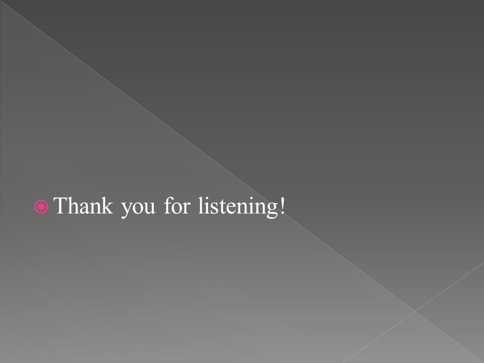  Thank you for listening!