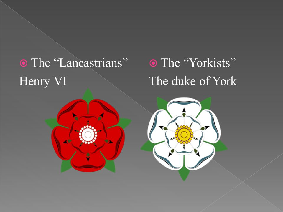  1455 the war began – the battle of Saint Albans;  6 years later the York forces crushed the Lancaster army;  Edward of York became king as Edward IV;  Edward V succeeded him at the age of 12.