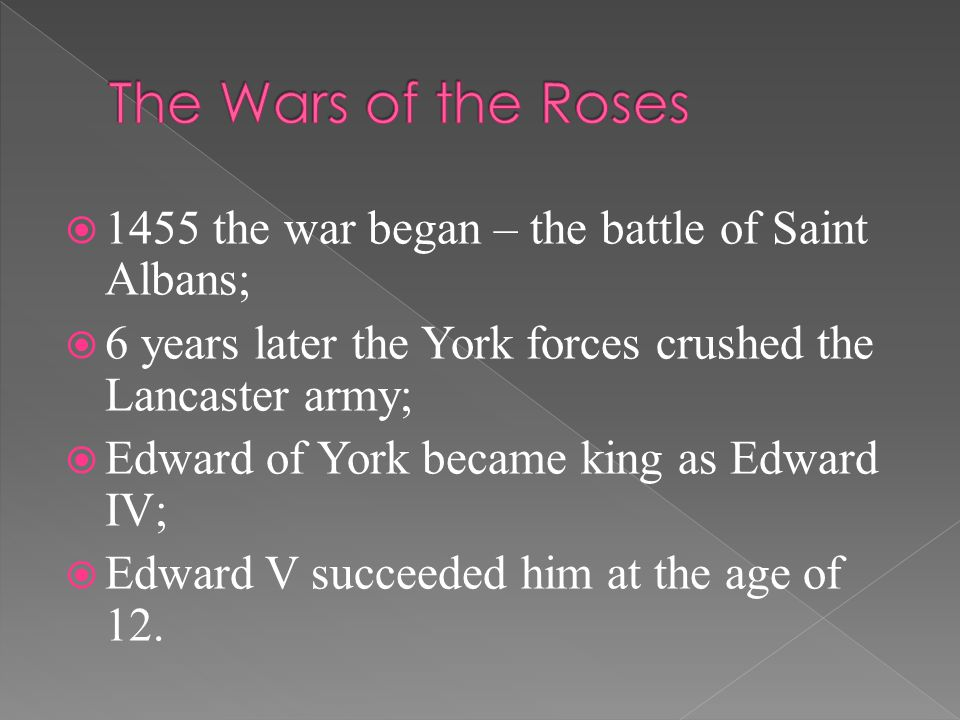  Richard, the duke of Gloucester;  Had killed Edward and his little brother;  Was king of England for 2 years;  Until his death in 1485 during the battle of Bosworth;  The last king of the house of York;  The last of the Plantagenet dynasty.