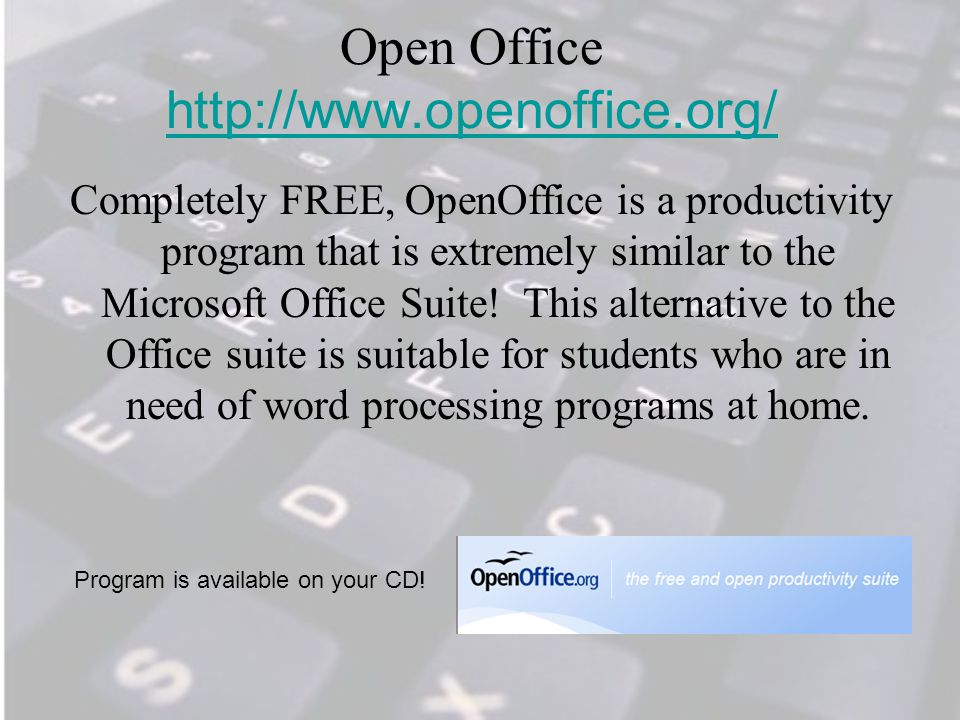 Open Office http://www.openoffice.org/ http://www.openoffice.org/ Completely FREE, OpenOffice is a productivity program that is extremely similar to the Microsoft Office Suite.