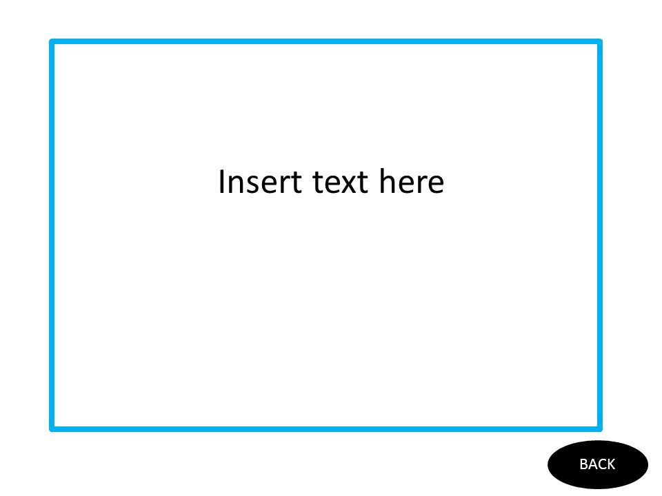 Insert text here BACK
