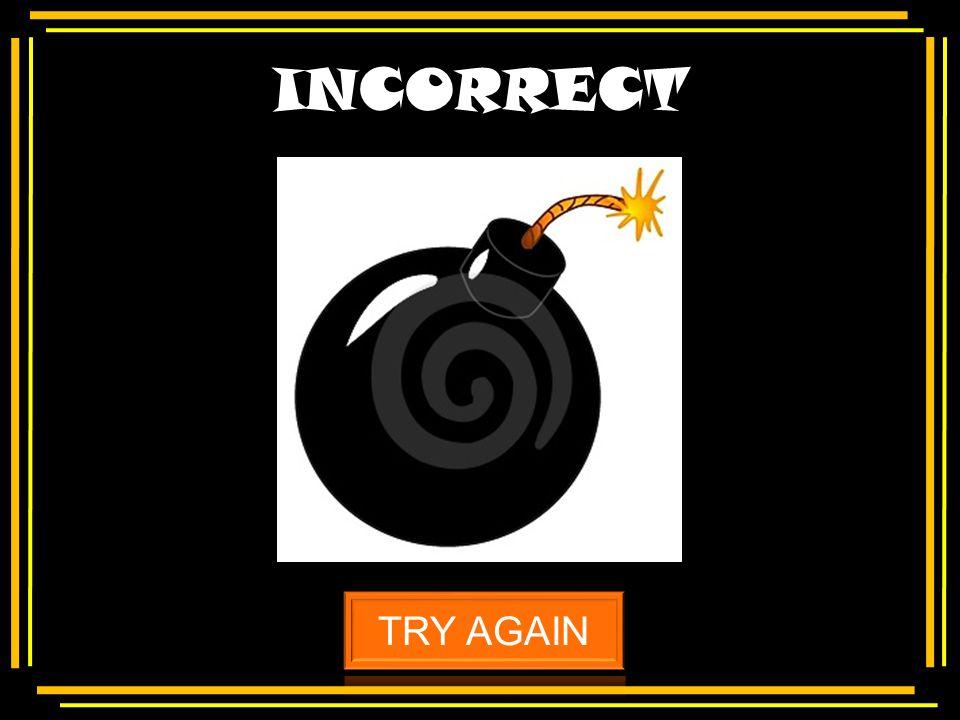 CORRECT !