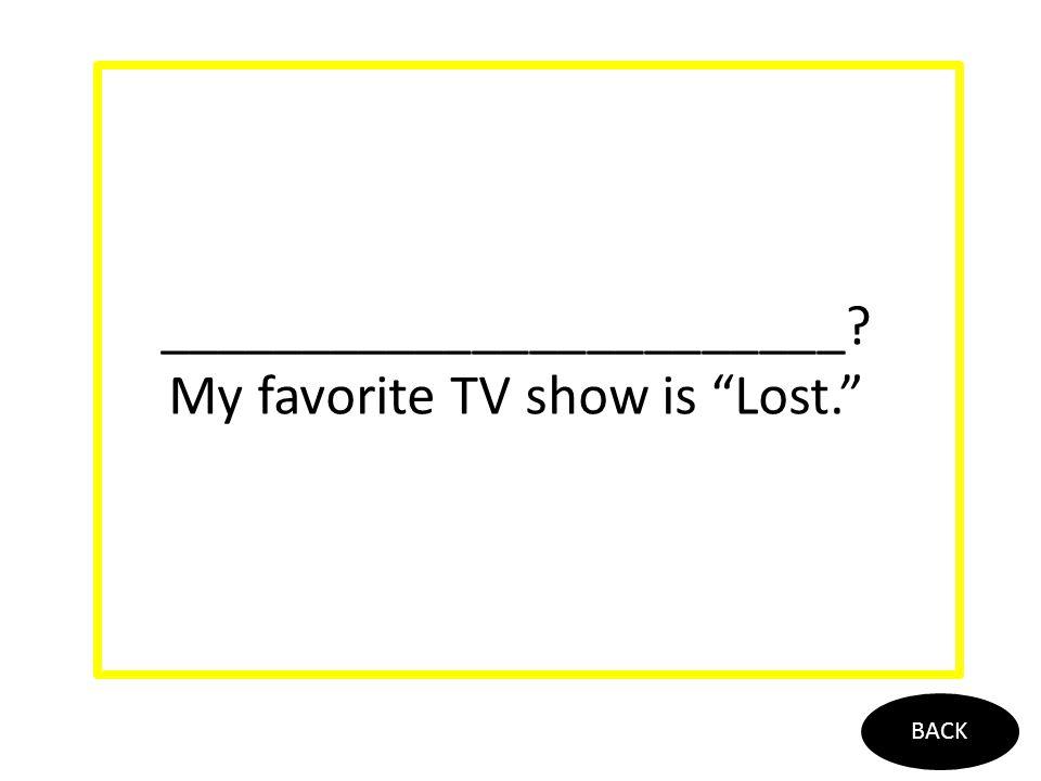 ___ is ___ favorite actor? BACK