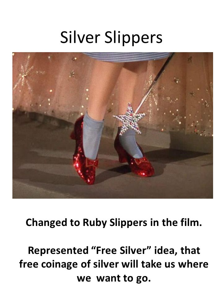Silver Slippers Changed to Ruby Slippers in the film.