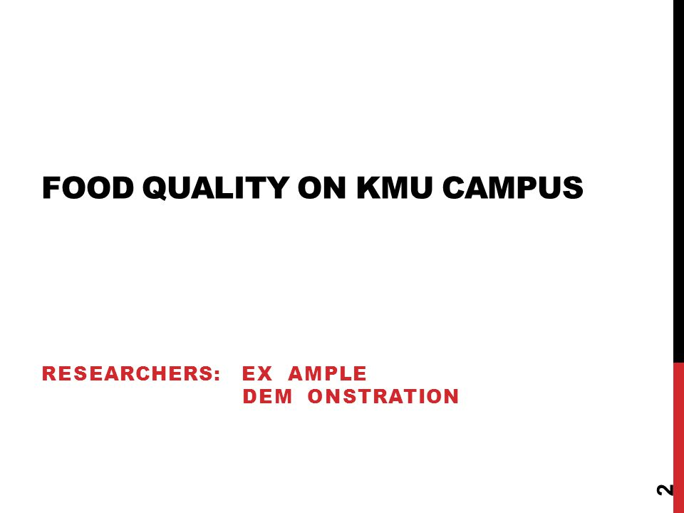 FOOD QUALITY ON KMU CAMPUS RESEARCHERS: EX AMPLE DEM ONSTRATION 2