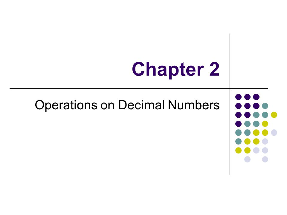 Chapter 2 Operations on Decimal Numbers