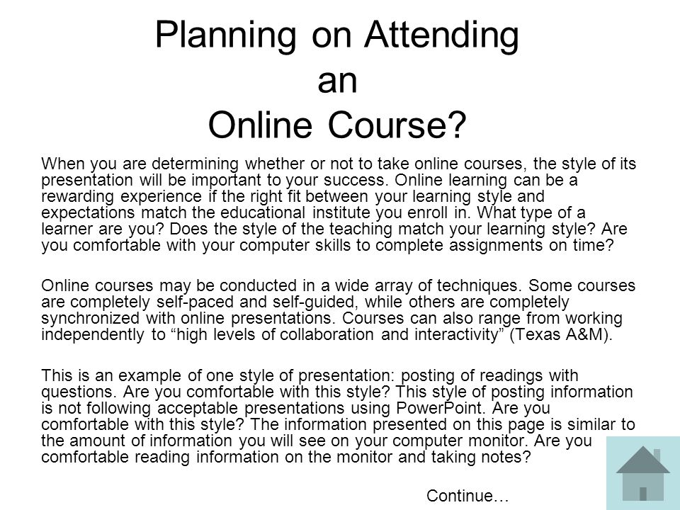 Planning on Attending an Online Course? When you are determining whether or not to take online courses, the style of its presentation will be importan