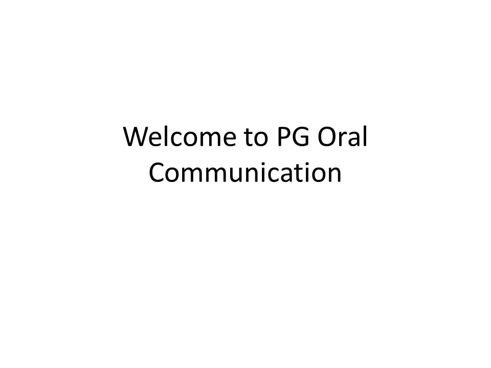 Welcome to PG Oral Communication