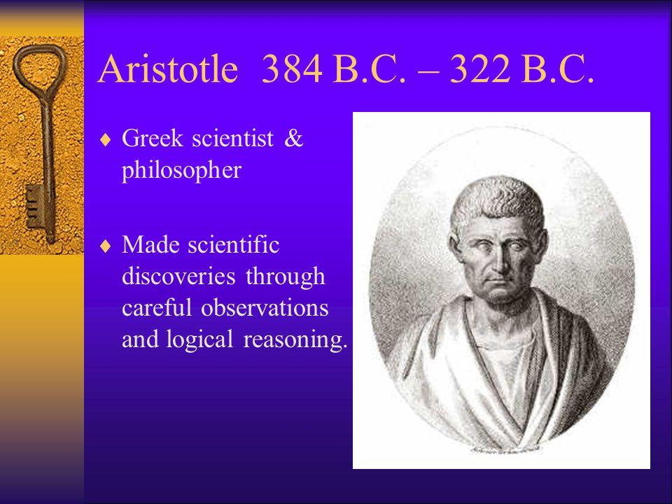 Aristotle 384 B.C. – 322 B.C.
