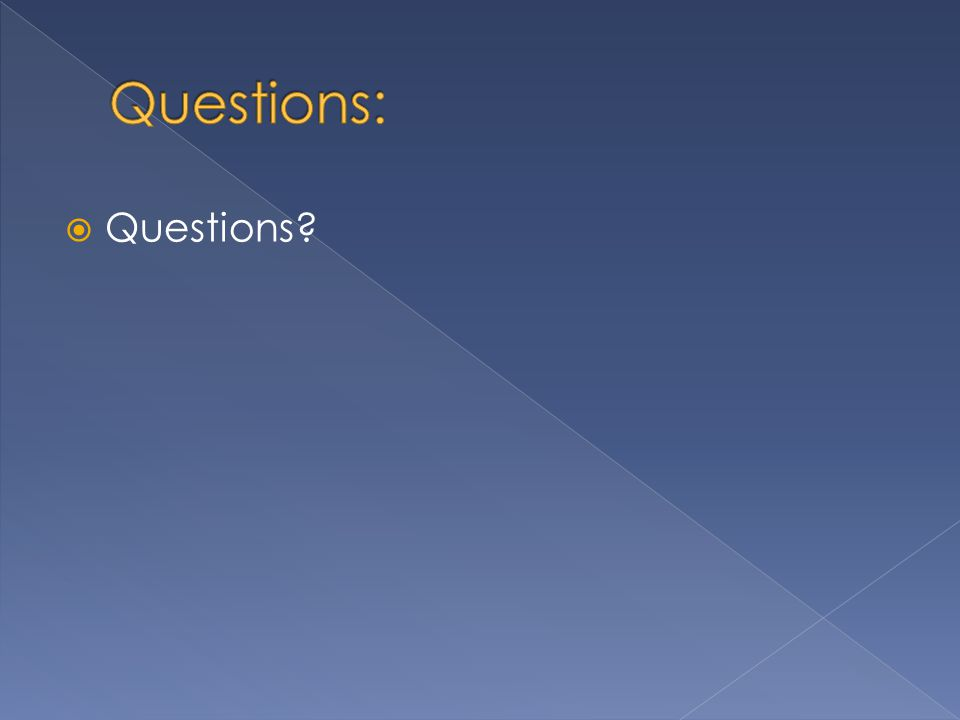  Questions?