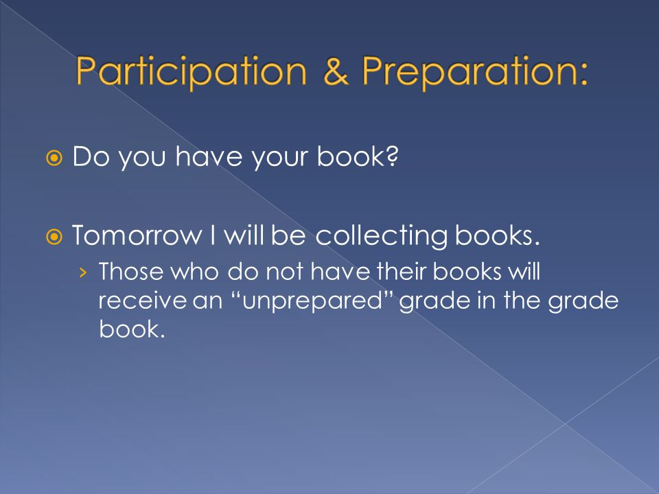  Do you have your book. Tomorrow I will be collecting books.