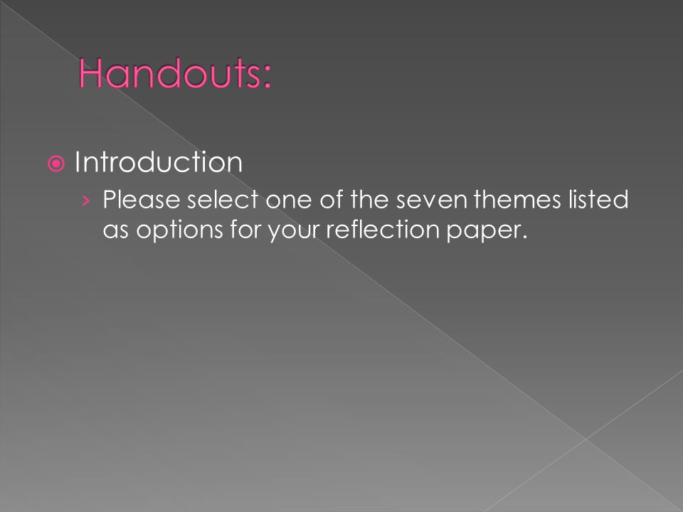  Introduction › Please select one of the seven themes listed as options for your reflection paper.