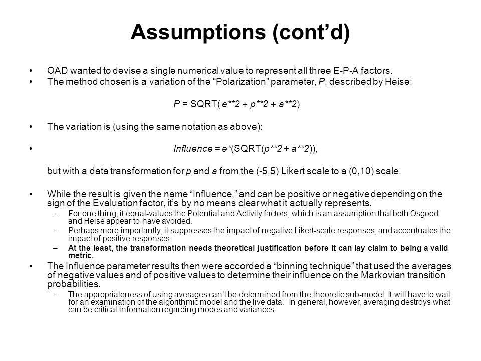 Assumptions (cont'd) OAD wanted to devise a single numerical value to represent all three E-P-A factors.