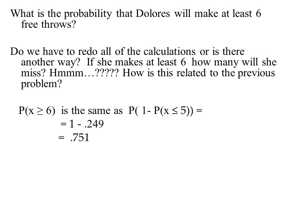 What is the probability that Dolores will make at least 6 free throws.