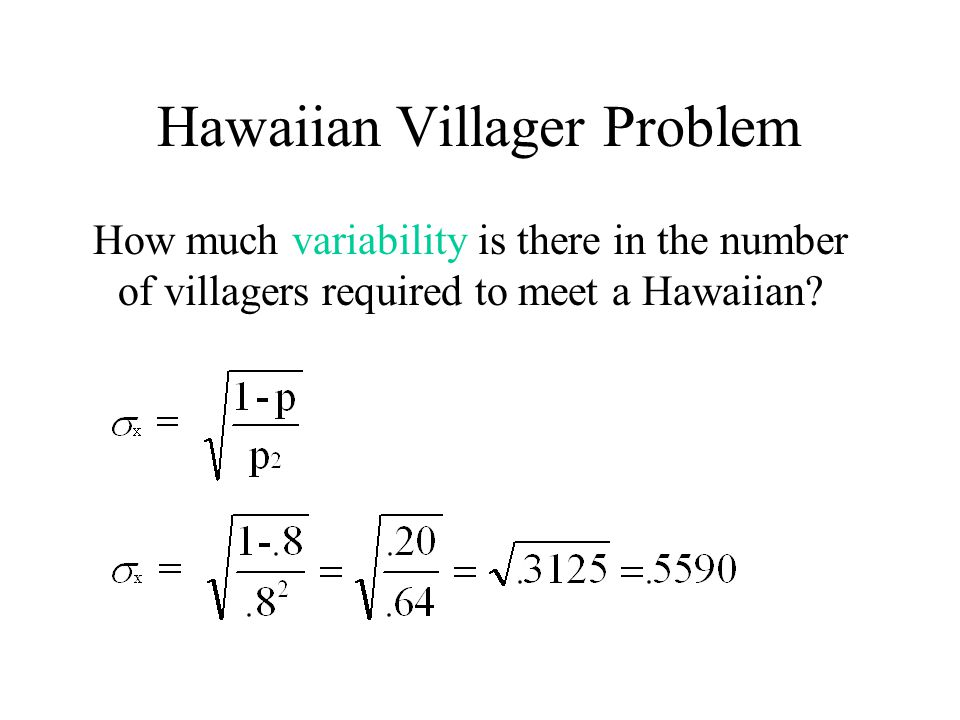 Hawaiian Villager Problem How much variability is there in the number of villagers required to meet a Hawaiian?