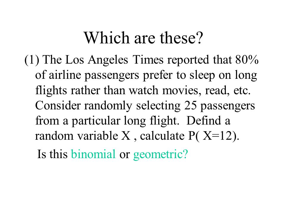 Which are these? (1) The Los Angeles Times reported that 80% of airline passengers prefer to sleep on long flights rather than watch movies, read, etc