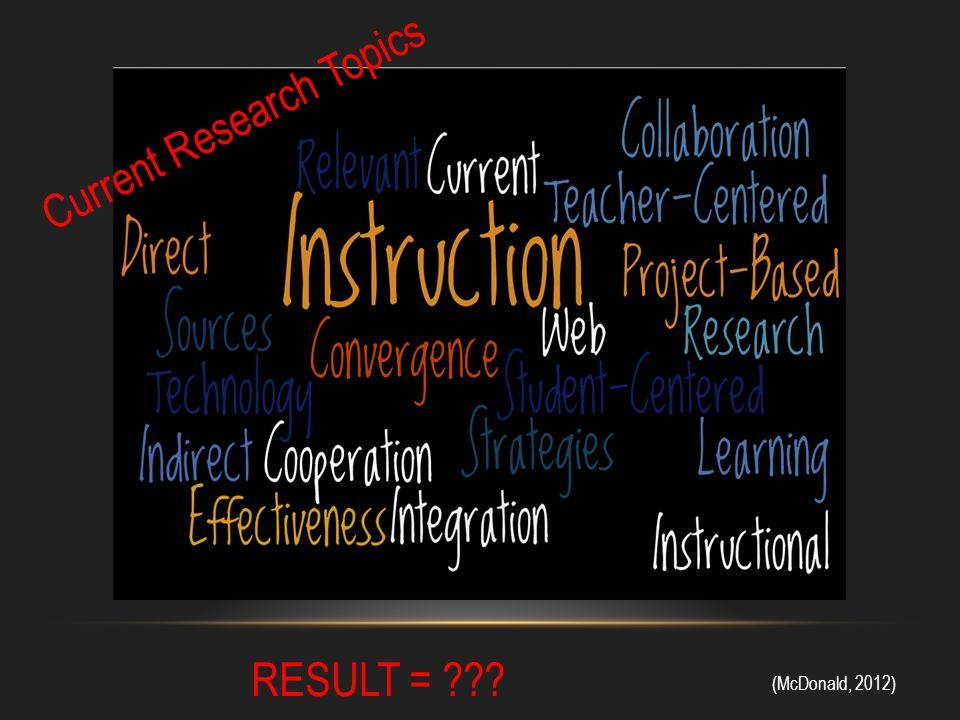 SOURCES McDonald, J.(2012). Technology integration into the classroom.