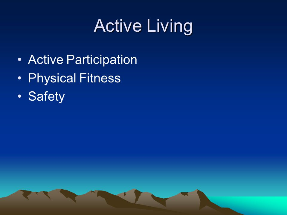 Active Living Active Participation Physical Fitness Safety