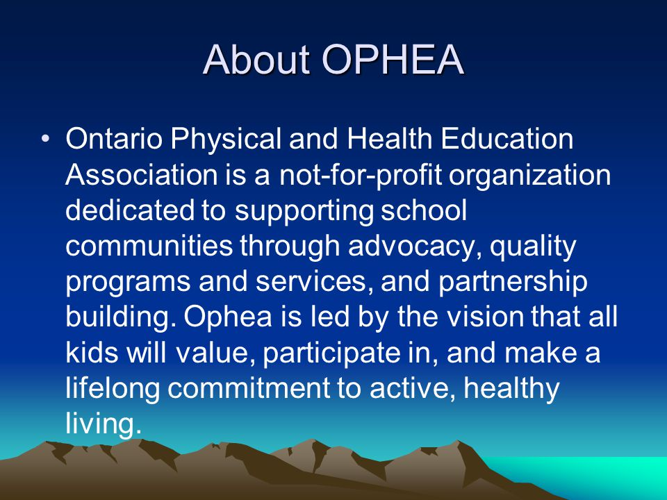 Keys to a Quality H & PE Program (OPHEA) Skills & Activities relate back to Curriculum Expectations Students have the opportunity for daily vigorous physical activity The program includes a balance of developmentally appropriate opportunities for skill development, movement education, games/sports, and health related activities.