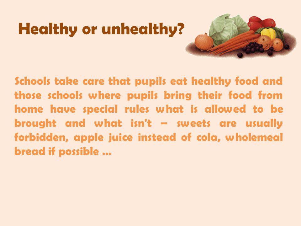 Healthy or unhealthy.