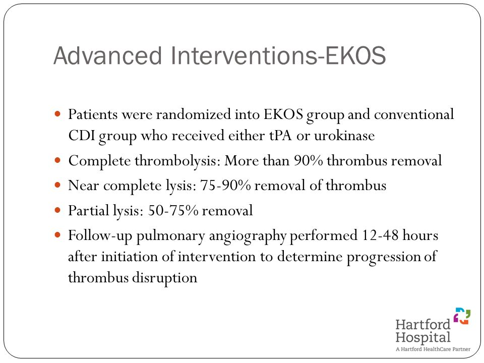 Patients were randomized into EKOS group and conventional CDI group who received either tPA or urokinase Complete thrombolysis: More than 90% thrombus