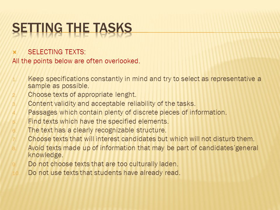  SELECTING TEXTS: All the points below are often overlooked.