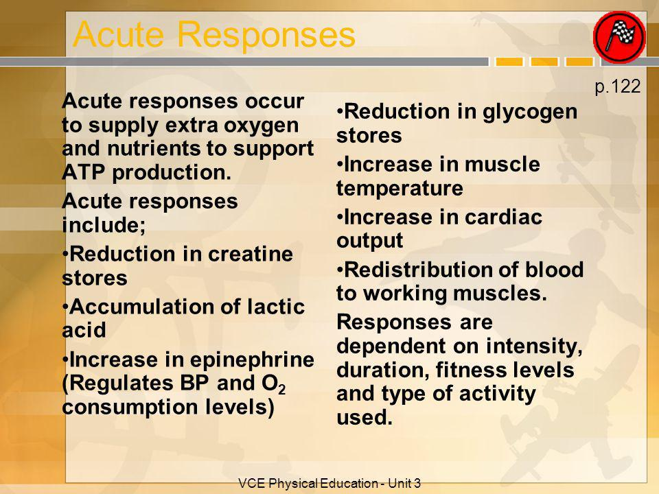 VCE Physical Education - Unit 3 Acute Responses Acute responses occur to supply extra oxygen and nutrients to support ATP production.