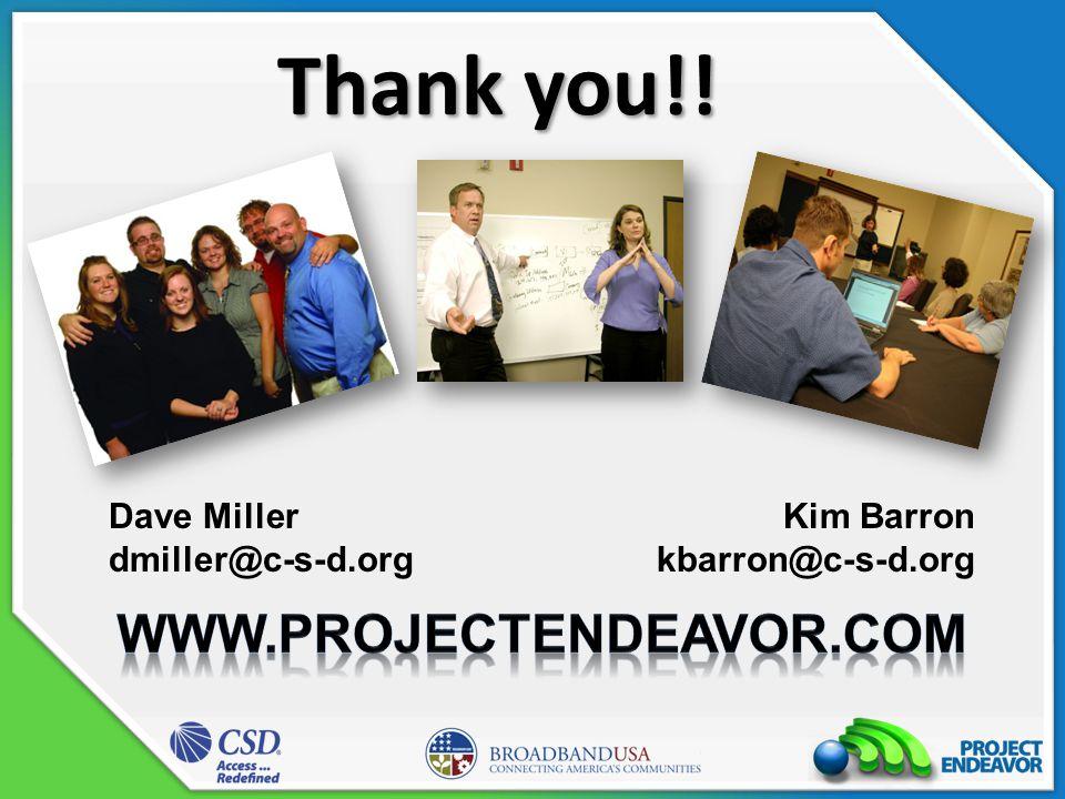 Thank you!! Kim Barron kbarron@c-s-d.org Dave Miller dmiller@c-s-d.org