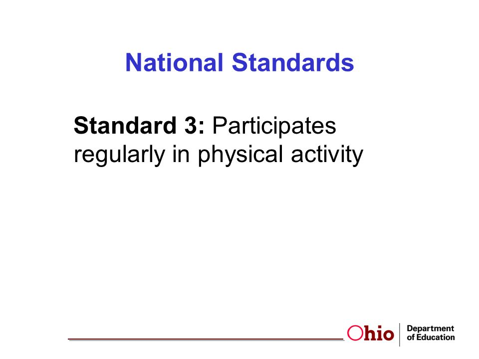 National Standards Standard 3: Participates regularly in physical activity