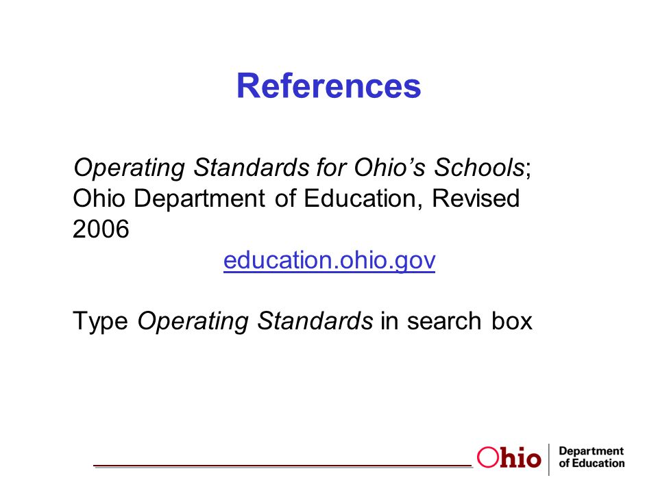 References Operating Standards for Ohio's Schools; Ohio Department of Education, Revised 2006 education.ohio.gov Type Operating Standards in search bo