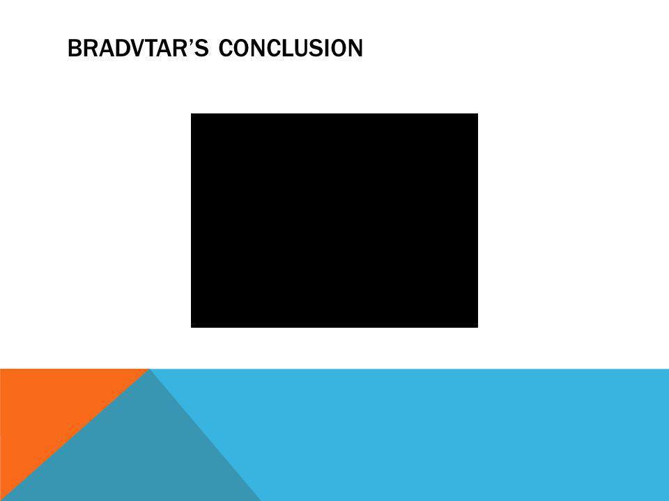 BRADVTAR'S CONCLUSION