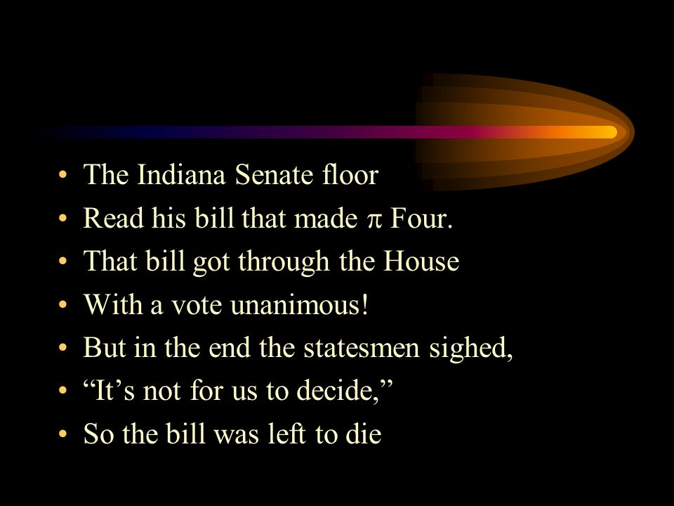 The Indiana Senate floor Read his bill that made  Four.