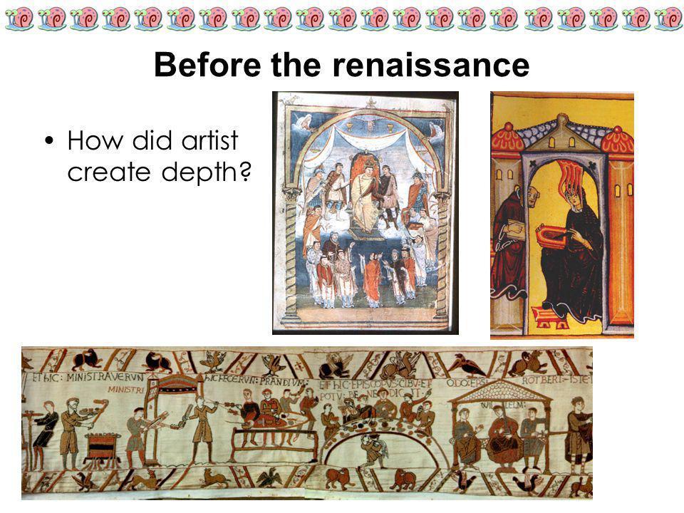 Before the renaissance How did artist create depth?