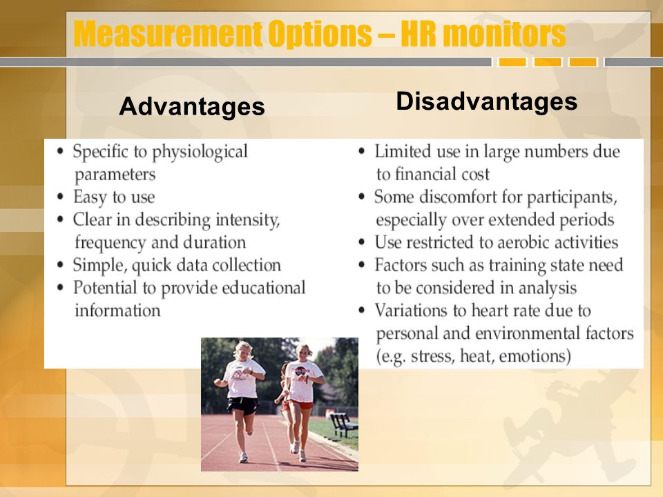 Measurement Options – HR monitors Advantages Disadvantages