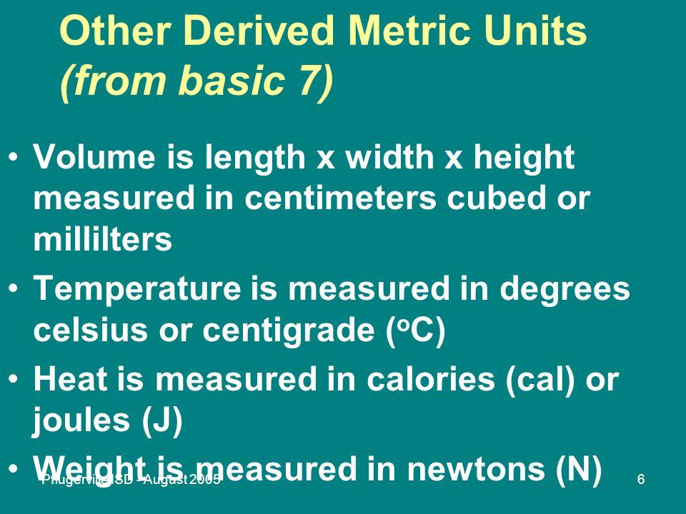 Pflugerville ISD - August 20055 Metric Prefixes Kilo = 1000 Hecto = 100 Deka = 10 Deci = 1/10 Centi = 1/100 Milli = 1/1000