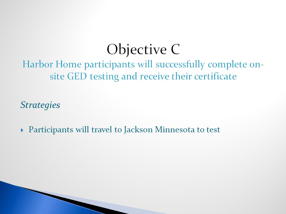 Strategies  Participants will travel to Jackson Minnesota to test