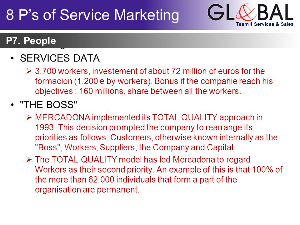 Team 4 Services & Sales Marketing can be viewed as: SERVICES DATA  3.700 workers, investement of about 72 million of euros for the formacion (1.200 e by workers).