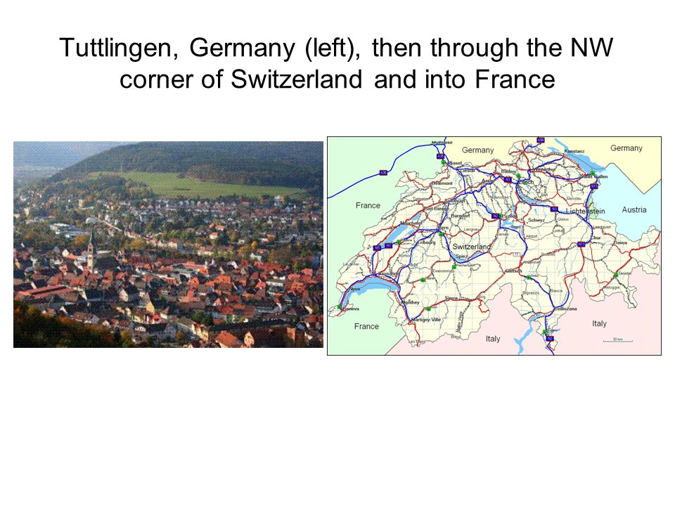 Tuttlingen, Germany (left), then through the NW corner of Switzerland and into France