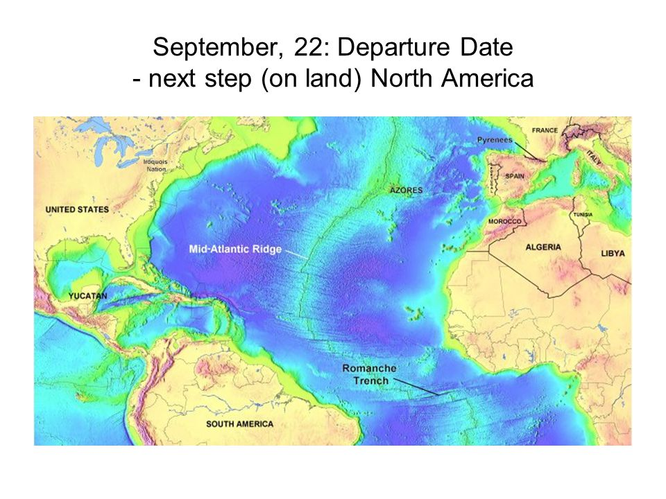 September, 22: Departure Date - next step (on land) North America