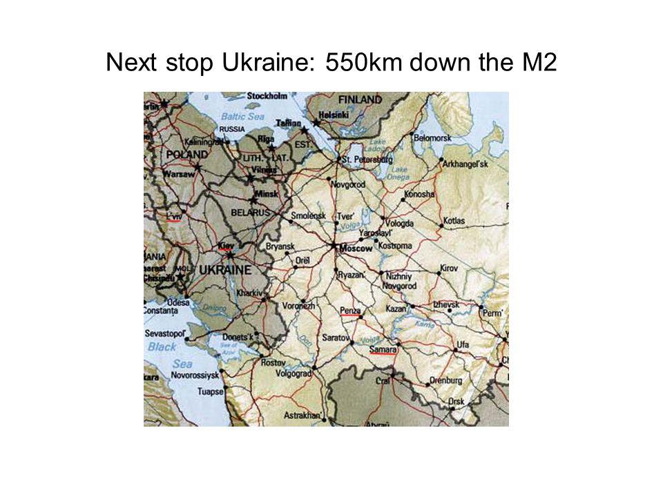 Next stop Ukraine: 550km down the M2