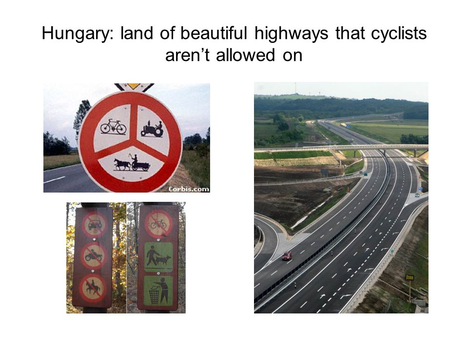 Hungary: land of beautiful highways that cyclists aren't allowed on