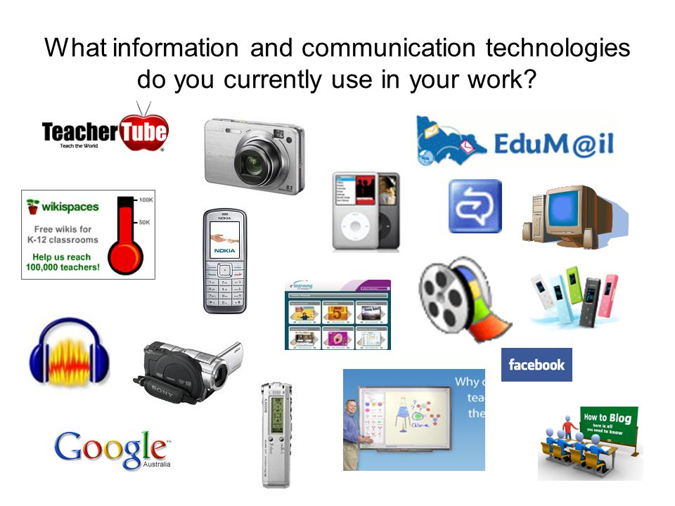 What information and communication technologies do you currently use in your work
