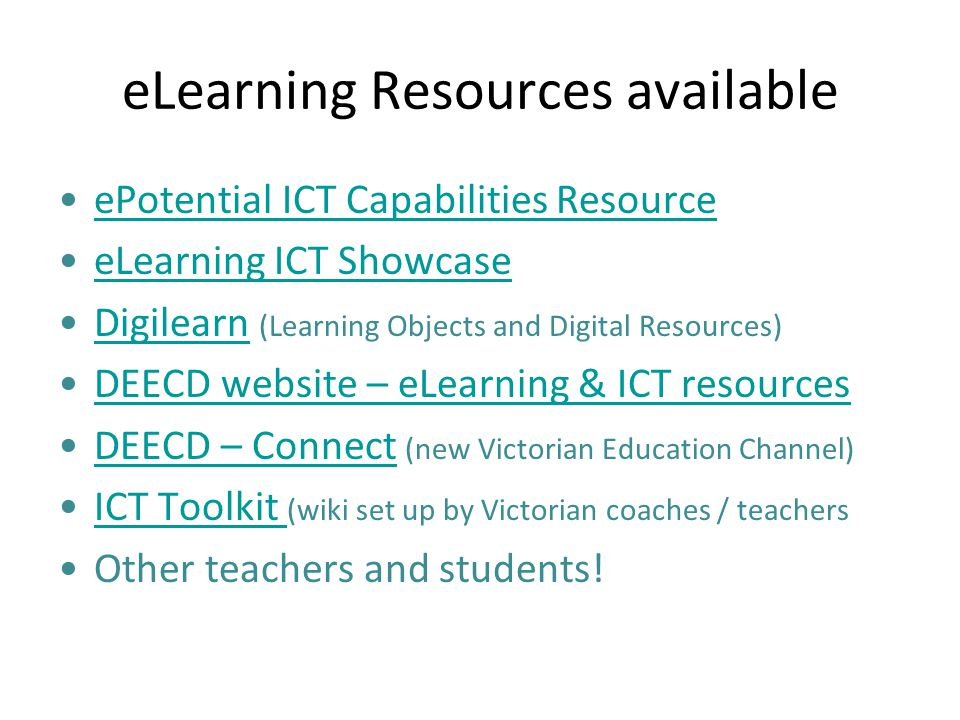 eLearning Resources available ePotential ICT Capabilities ResourceePotential ICT Capabilities Resource eLearning ICT Showcase Digilearn (Learning Obje