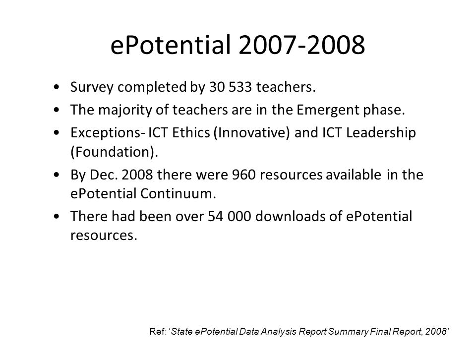 ePotential 2007-2008 Survey completed by 30 533 teachers.