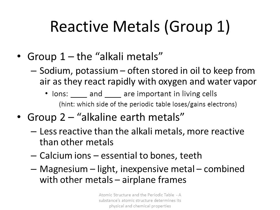 """Reactive Metals (Group 1) Group 1 – the """"alkali metals"""" – Sodium, potassium – often stored in oil to keep from air as they react rapidly with oxygen a"""