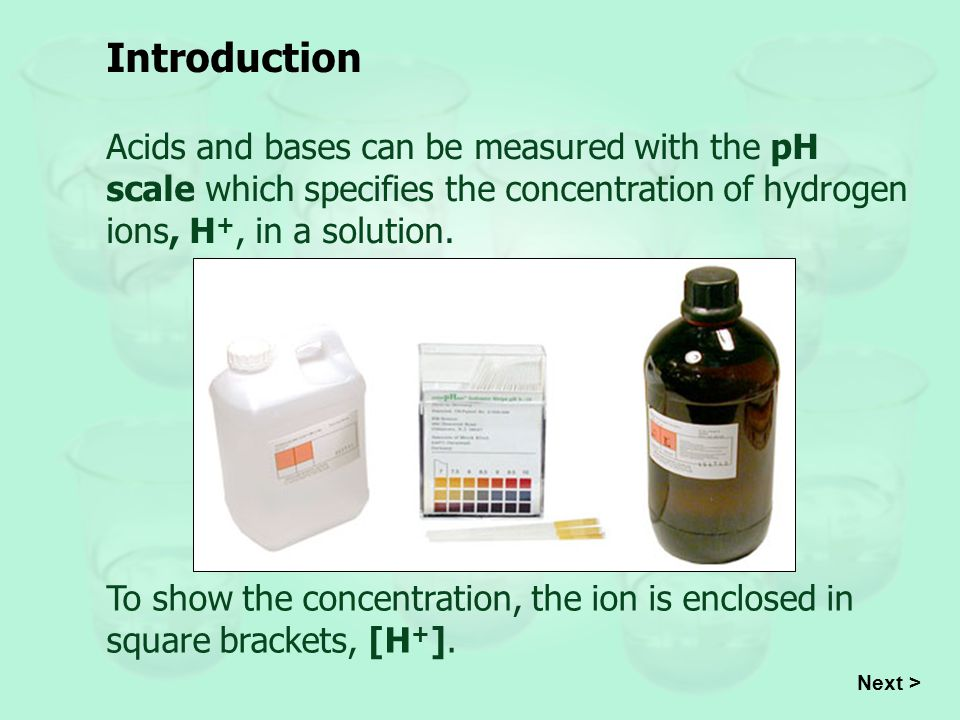 pH Scale Pure (distilled) water has a pH of 7.