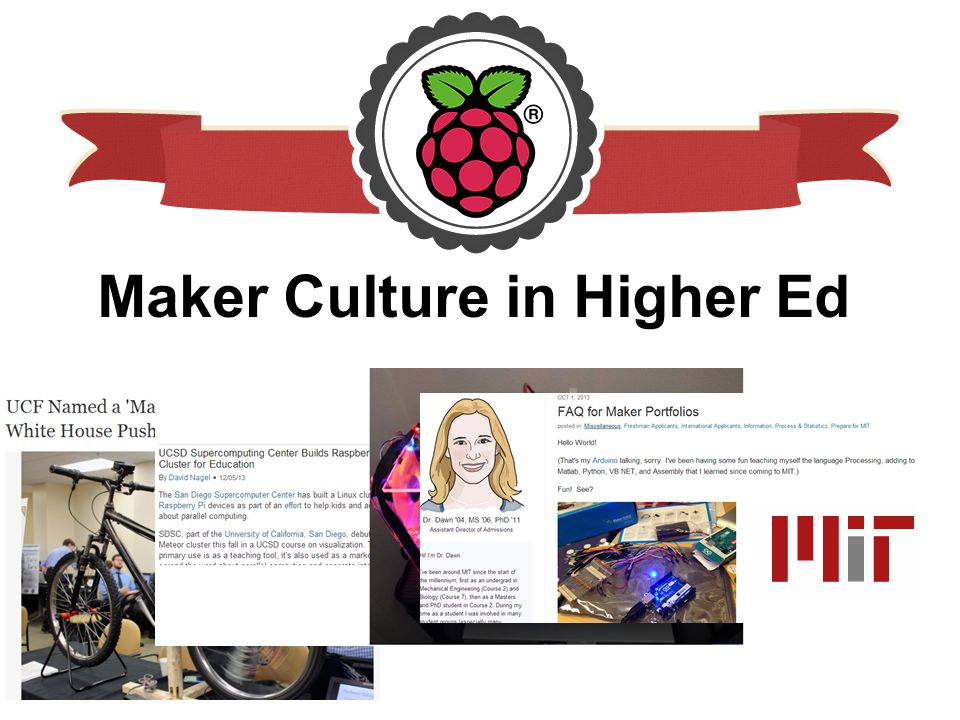 Maker Culture in Higher Ed