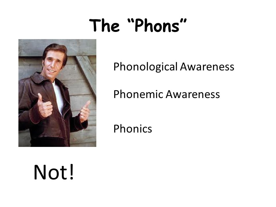 "The ""Phons"" Not! Phonological Awareness Phonemic Awareness Phonics"