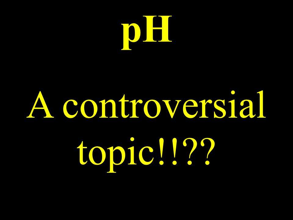pH – a controversial topic